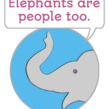 Elephants are People Too by evisionarts