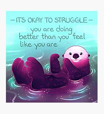 """You Are Doing Better Than You Feel Like You Are"" Otter Photographic Print"