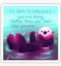 """""""You Are Doing Better Than You Feel Like You Are"""" Otter Sticker"""