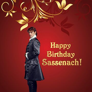 Happy Birthday Sassenach! by Sassenach616