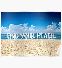 Find Your Beach Ocean Poster Poster
