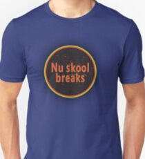 Nu skool Breaks  Unisex T-Shirt