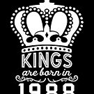 Birthday Boy Shirt - Kings Are Born In 1988 by wantneedlove