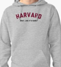 Harvard - What, Like it's Hard? (Legally Blonde) Pullover Hoodie