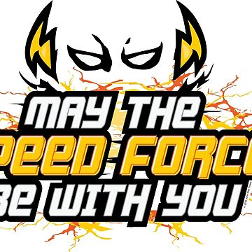 May The Speed Force Be With You - John Max Posey Design by johnmaxposey