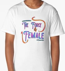 The Force is Female! Long T-Shirt