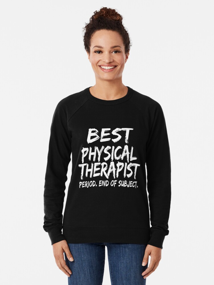 Vista alternativa de Sudadera ligera Best Physical Therapist Period End of Subject