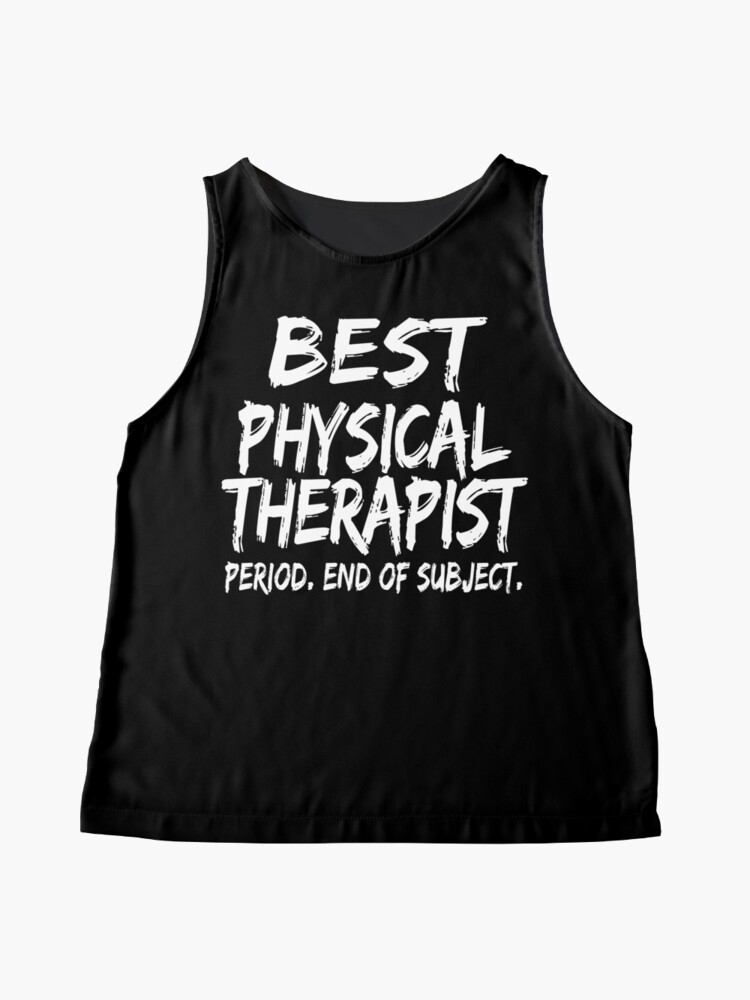 Vista alternativa de Blusa sin mangas Best Physical Therapist Period End of Subject