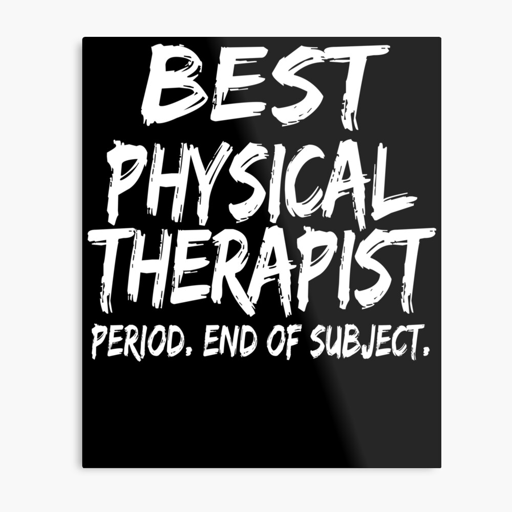 Best Physical Therapist Period End of Subject Lámina metálica