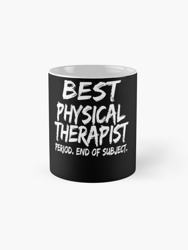 Vista alternativa de Taza Best Physical Therapist Period End of Subject