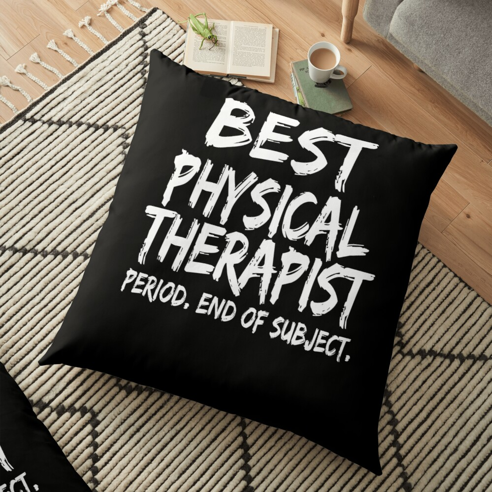 Best Physical Therapist Period End of Subject Cojines de suelo