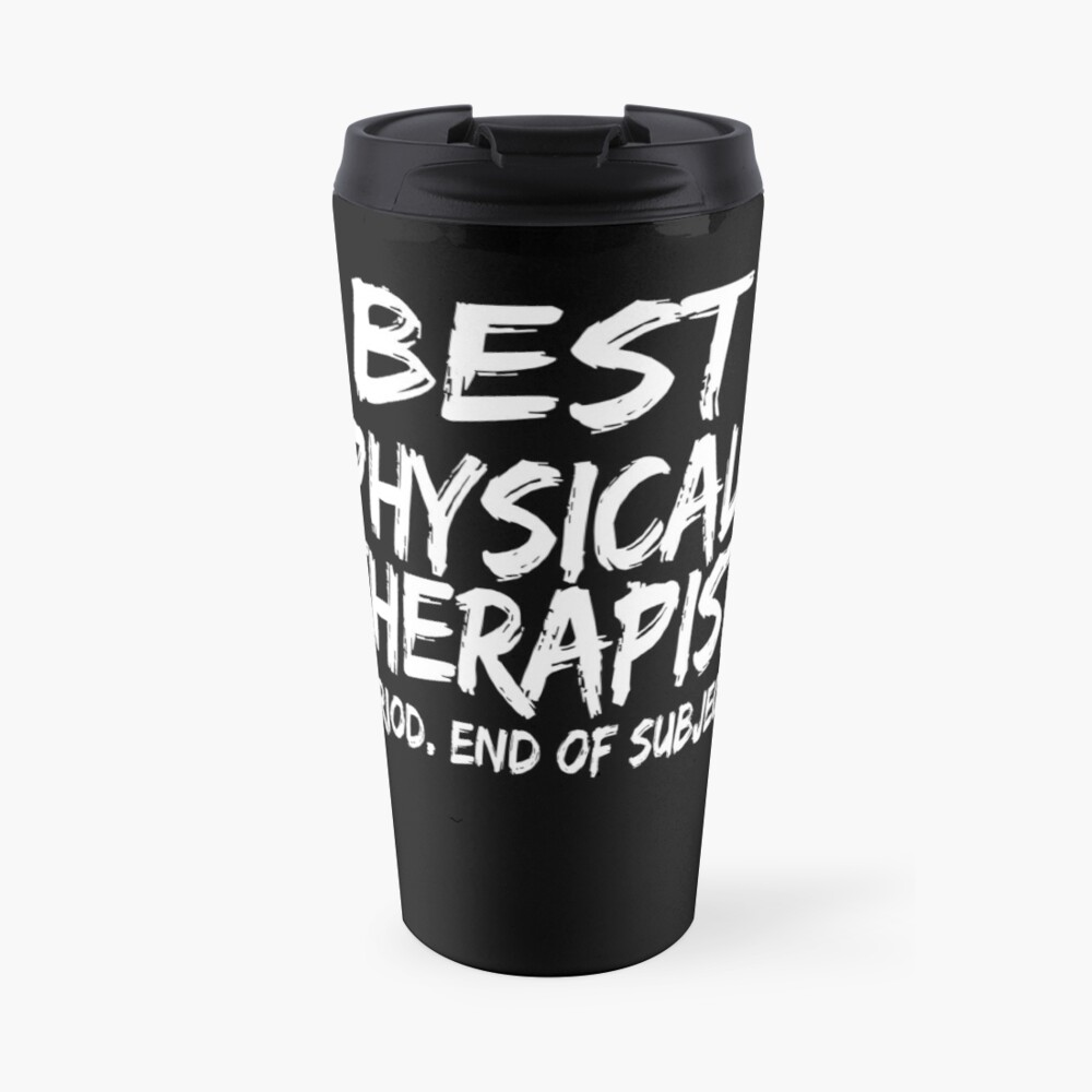 Best Physical Therapist Period End of Subject Taza de viaje