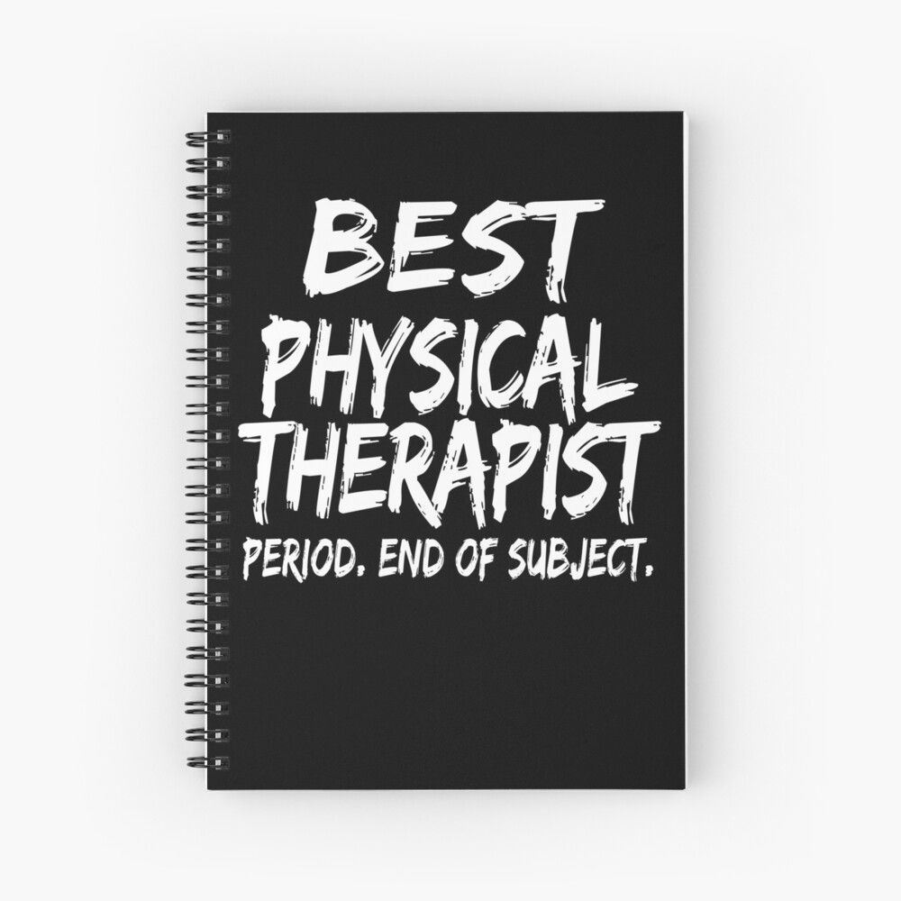Best Physical Therapist Period End of Subject Cuaderno de espiral