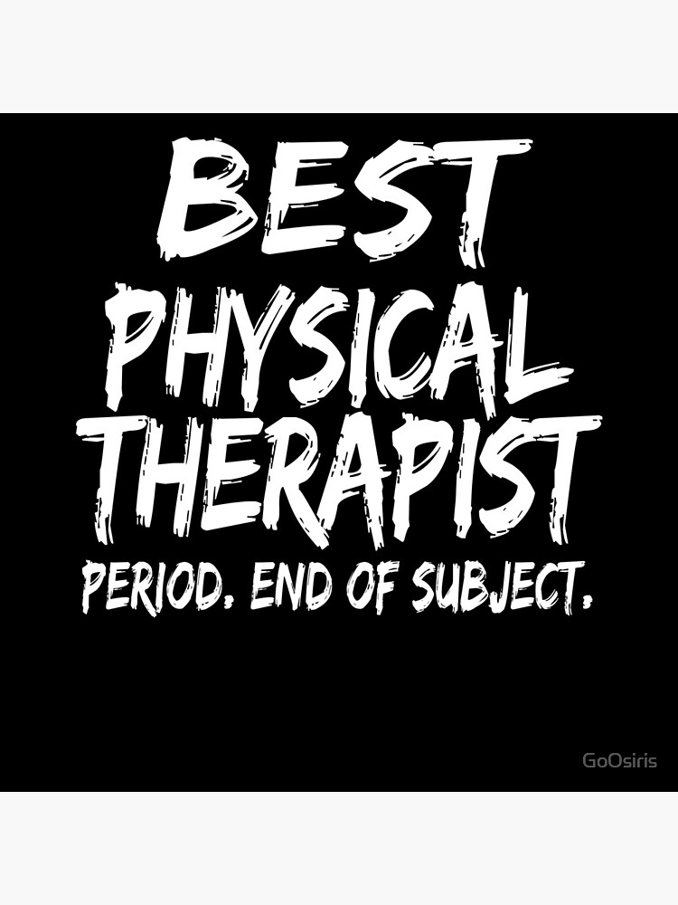 Best Physical Therapist Period End of Subject de GoOsiris