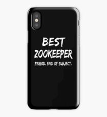 Best Zookeeper Period End of Subject iPhone Case/Skin