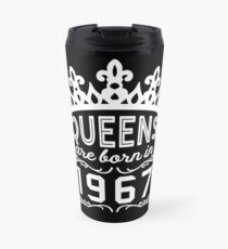 Birthday Girl Shirt - Queens Are Born In 1967 Travel Mug