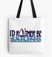 Rather be Sailing for Sailors Tote Bag