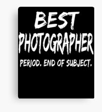 Best Photographer Period End of Subject Canvas Print