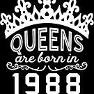 Birthday Girl Shirt - Queens Are Born In 1988 by wantneedlove