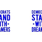 DEMS Stand with Dreamers by EthosWear