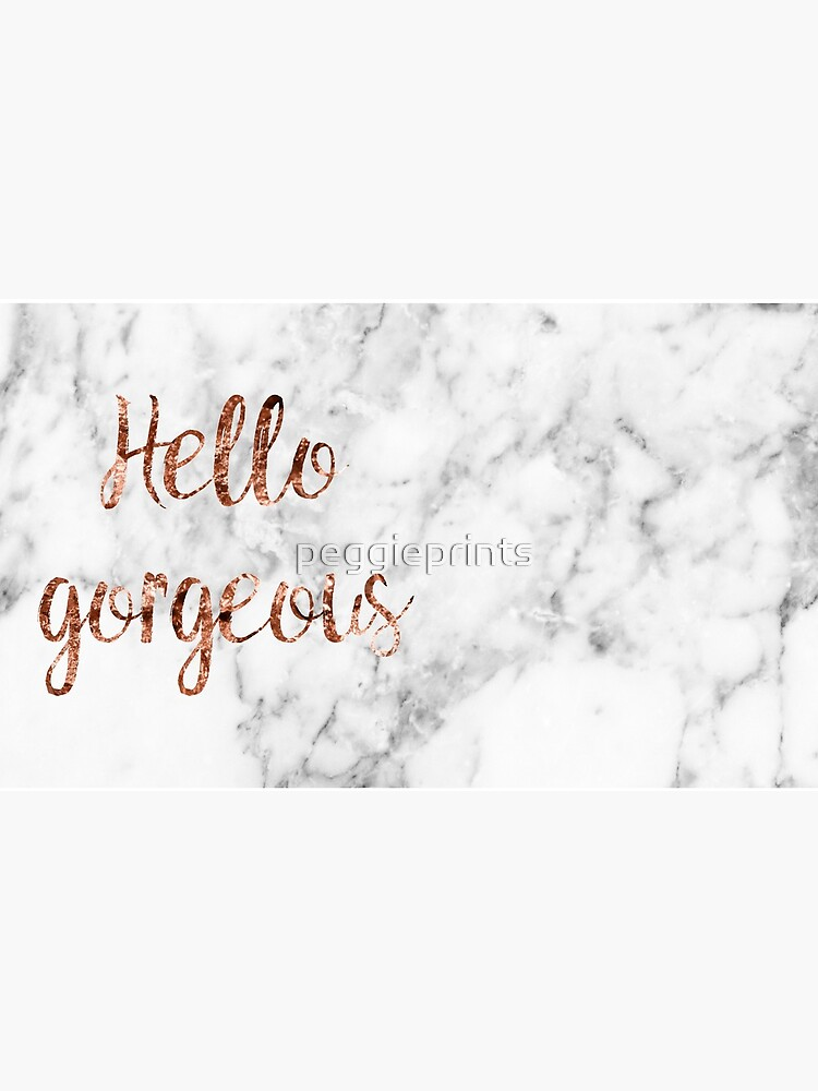 Hello gorgeous - rose gold marble by peggieprints