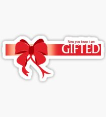 Now you know i am GIFTED Sticker