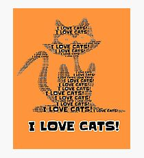 I LOVE CATS! T-SHIRT FOR CAT LOVERS Photographic Print