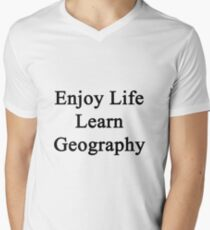 Enjoy Life Learn Geography  Mens V-Neck T-Shirt