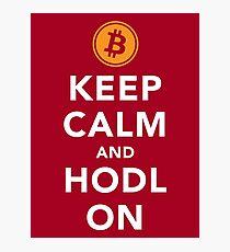 Keep Calm and HODL On - Bitcoin Photographic Print