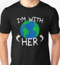 Earth - I'm with her Unisex T-Shirt