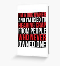 Funny I am A Dog Owner Gift T-shirt Greeting Card