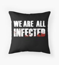 We are all infected Throw Pillow