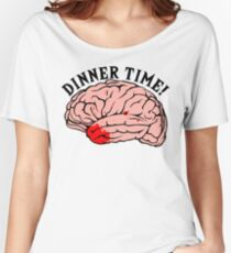 Dinner Time! Women's Relaxed Fit T-Shirt