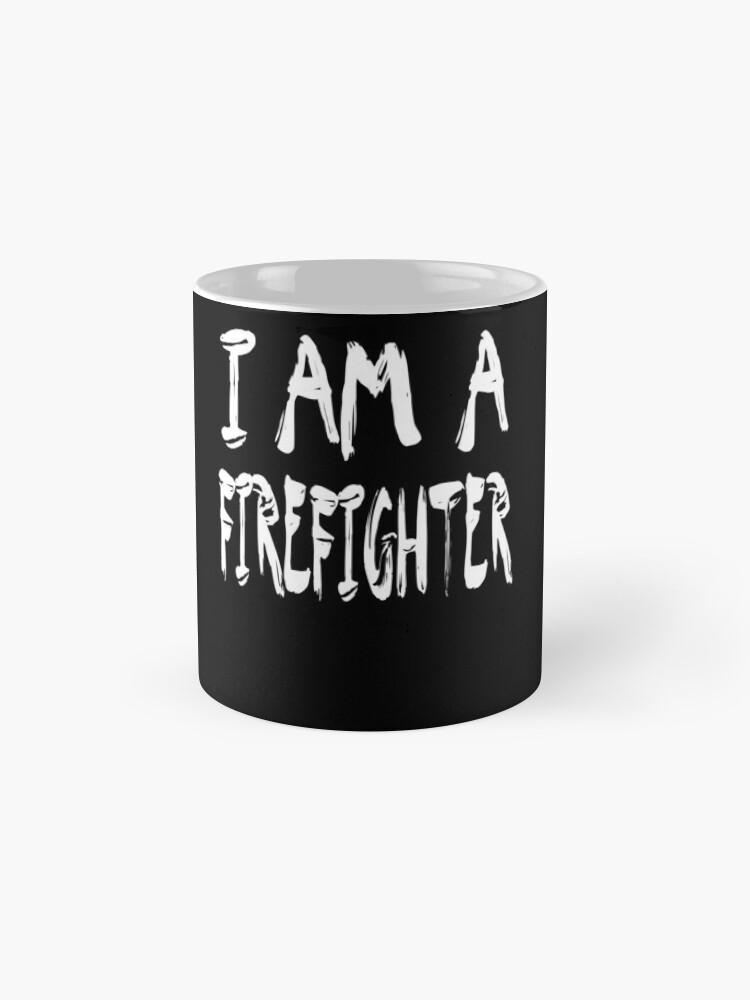 Vista alternativa de Taza I Am A Firefighter