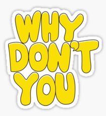 Why Don't You Sticker