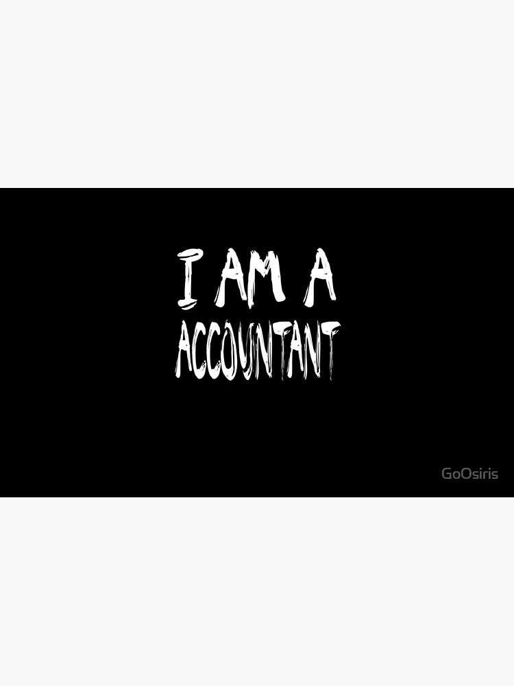 I Am A Accountant de GoOsiris