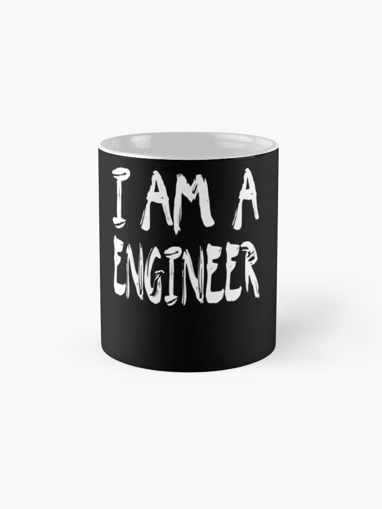Vista alternativa de Taza I Am A Engineer