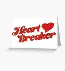 Heart Breaker Greeting Card