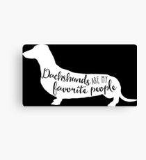 Dachshunds are my favorite people in white Canvas Print