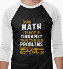 Dear Math, solve your own problems Men's Baseball ¾ T-Shirt