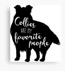 Collies are my favorite people Canvas Print