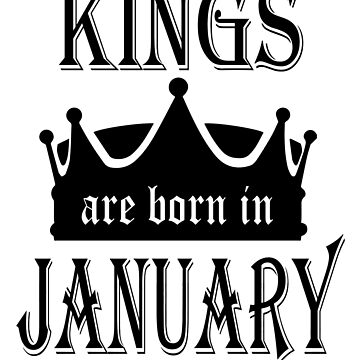 Kings are Born in January by AndriaJ
