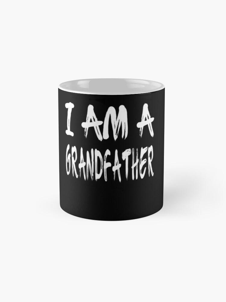 Vista alternativa de Taza I Am A Grandfather
