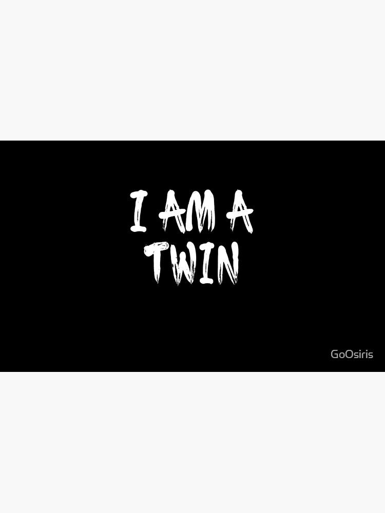 I Am A Twin de GoOsiris