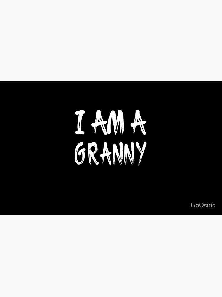 I Am A Granny de GoOsiris
