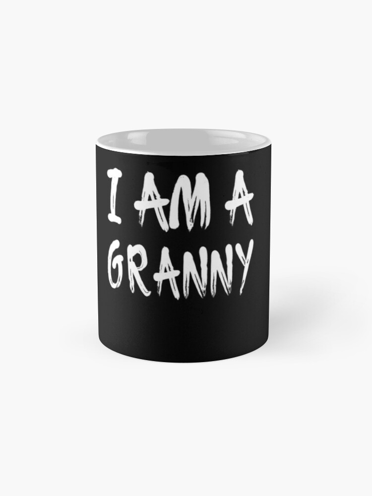 Vista alternativa de Taza I Am A Granny