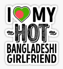 I Love My HOT Bangladeshi Girlfriend - Cute Bangladesh Couples Romantic Love T-Shirts & Stickers Sticker