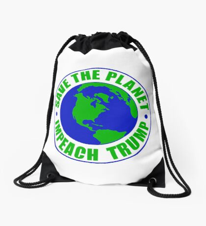 Save The Planet Impeach Trump Drawstring Bag