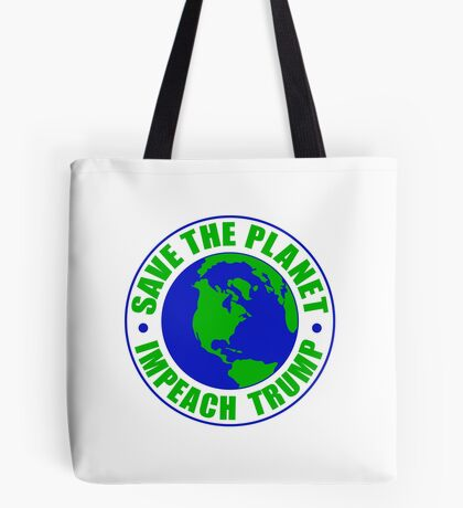 Save The Planet Impeach Trump Tote Bag