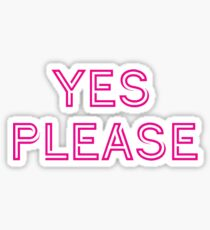 Yes, Please! - Amy Poehler Sticker